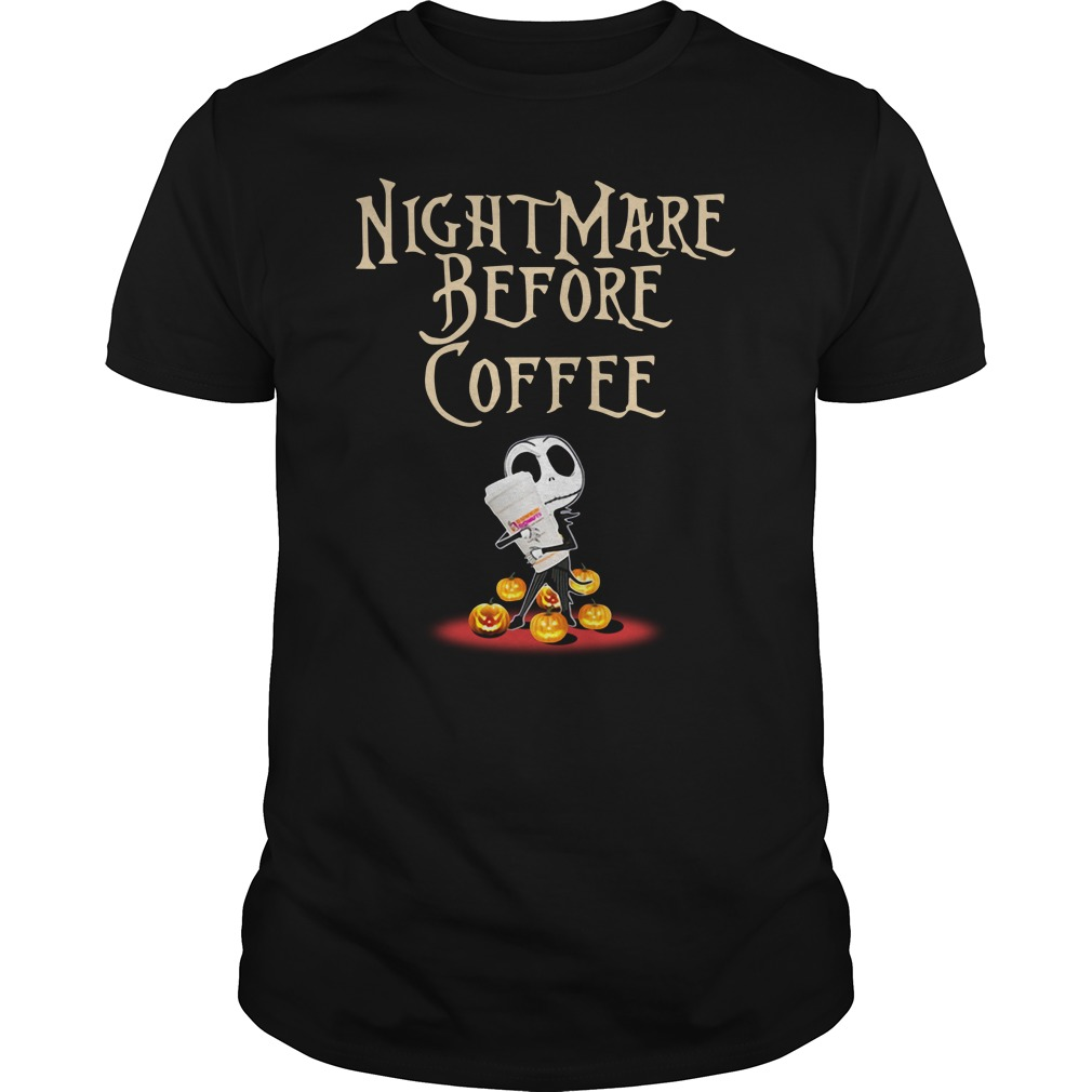 Dunkin' Donuts Nightmare before coffee shirt