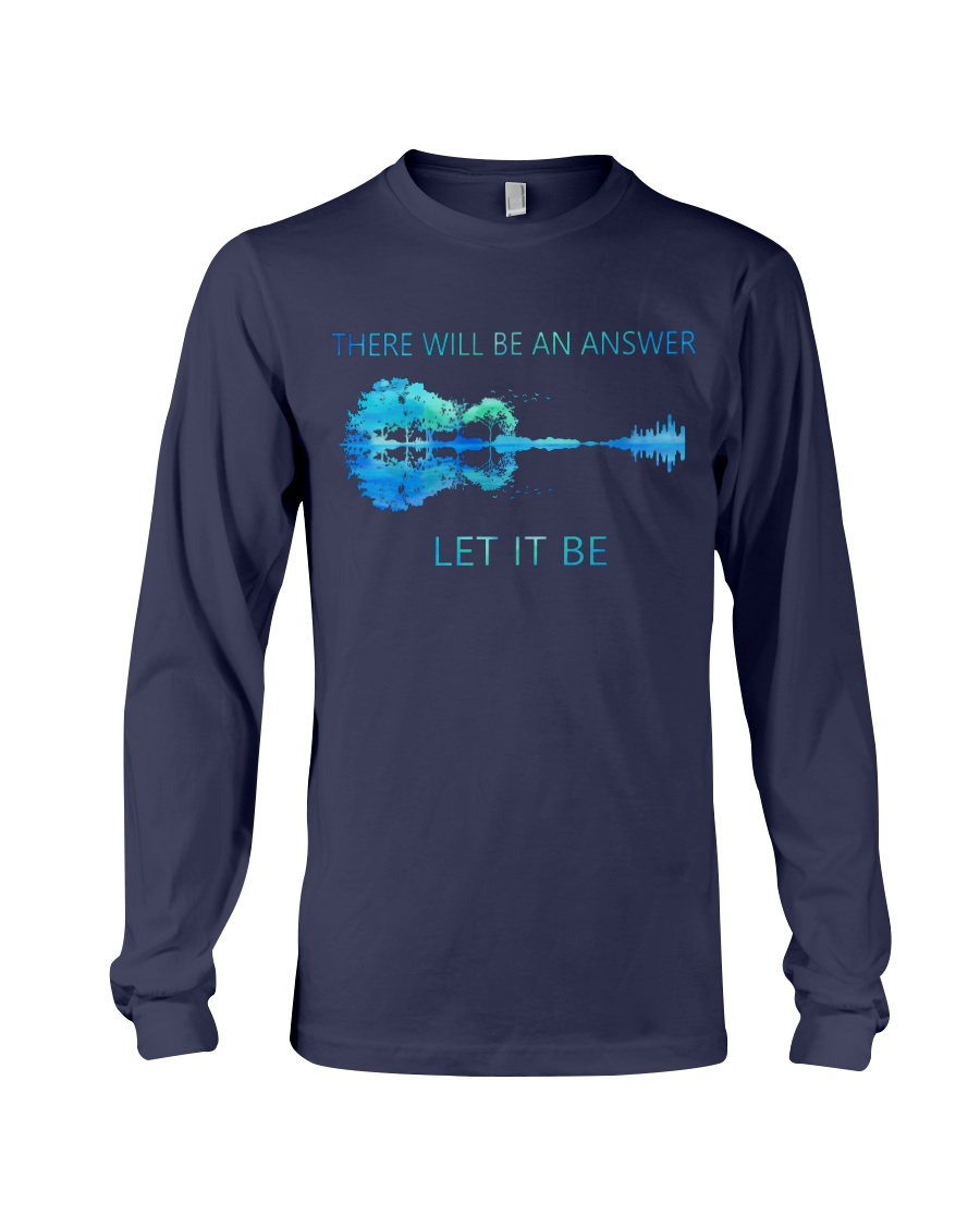 Guitar there will be an answer let it be long sleeve tee