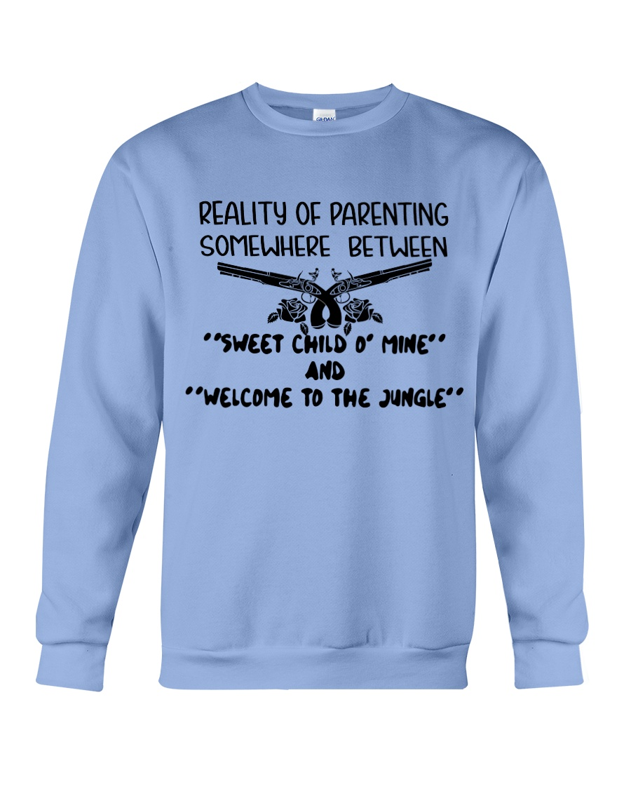 Reality of parenting somewhere between sweet child o' mine and welcome to the jungle sweatshirt