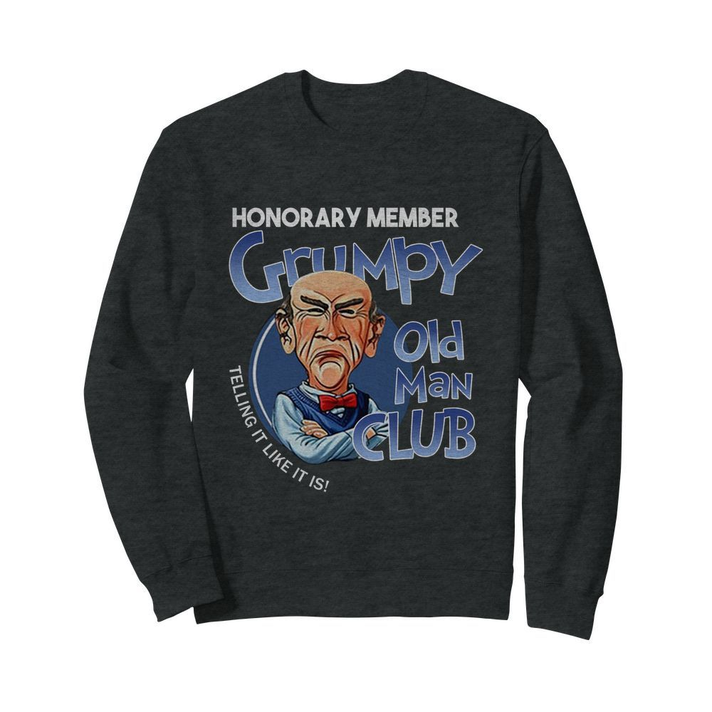 Walter honorary member grumpy old man club sweatshirt