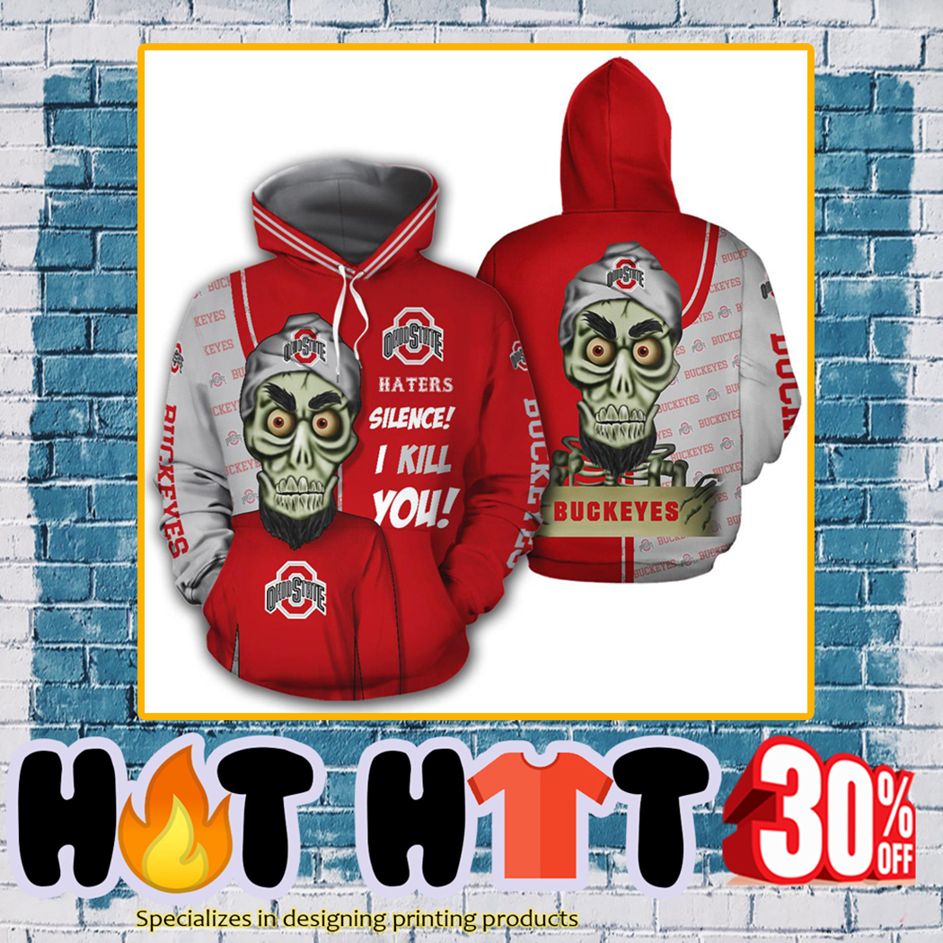 Achmed Ohio State Buckeyes Haters Silence I Kill You 3d hoodie