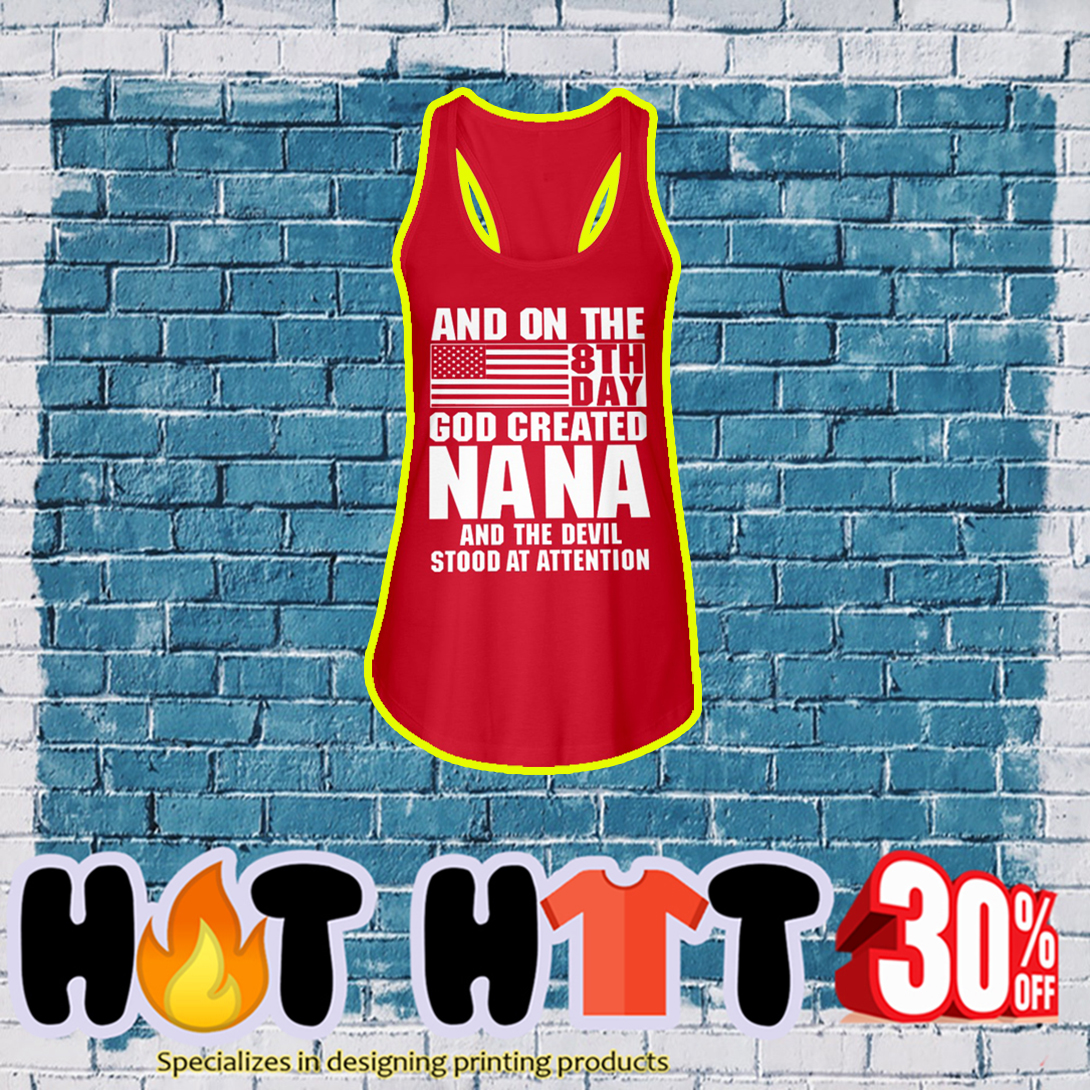 And on the 8th day God created Nana and the devil stood at attention tank top