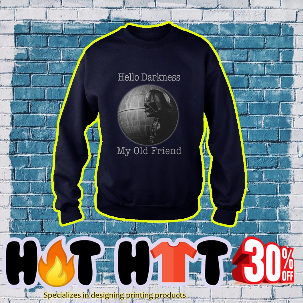 Darth Vader And Death Star Hello Darkness My Old Friend sweatshirt