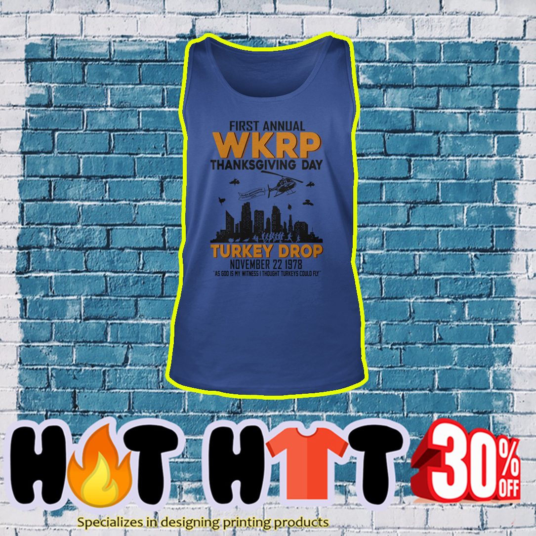 First annual WKRP thanksgiving day Turkey Drop November 22 1978 as God is my witness I thought Turkeys could fly tank top