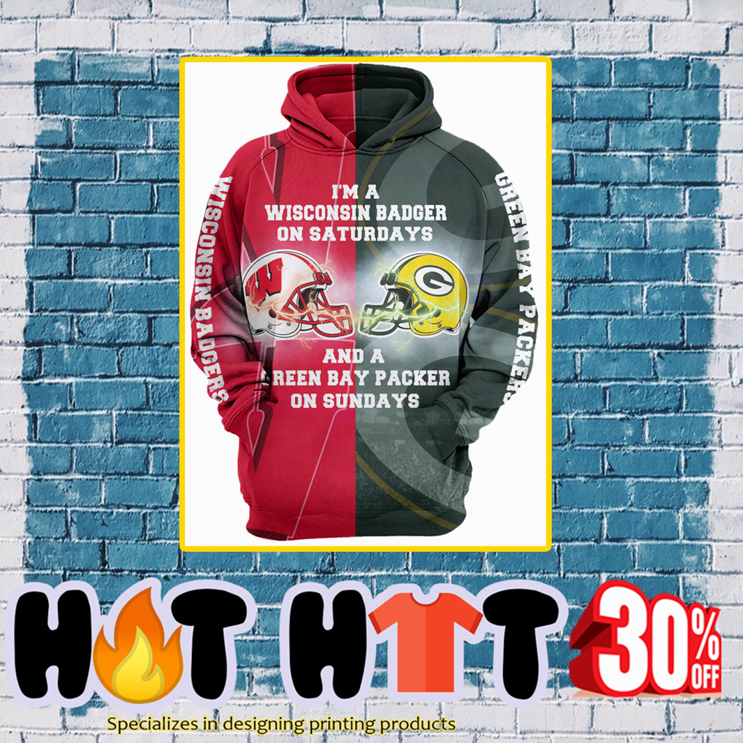 I'm a Wisconsin Badger on Saturdays and a Green Bay Packer on Sundays 3d hoodie - S