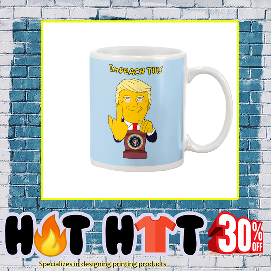 Impeach This Trump Fuck You Mug- light blue
