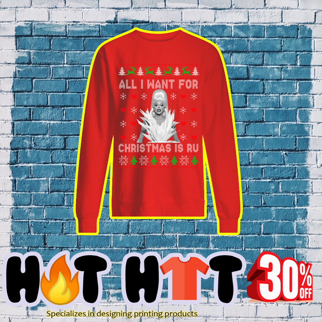 All I Want For Christmas is Ru Ugly Sweater- red