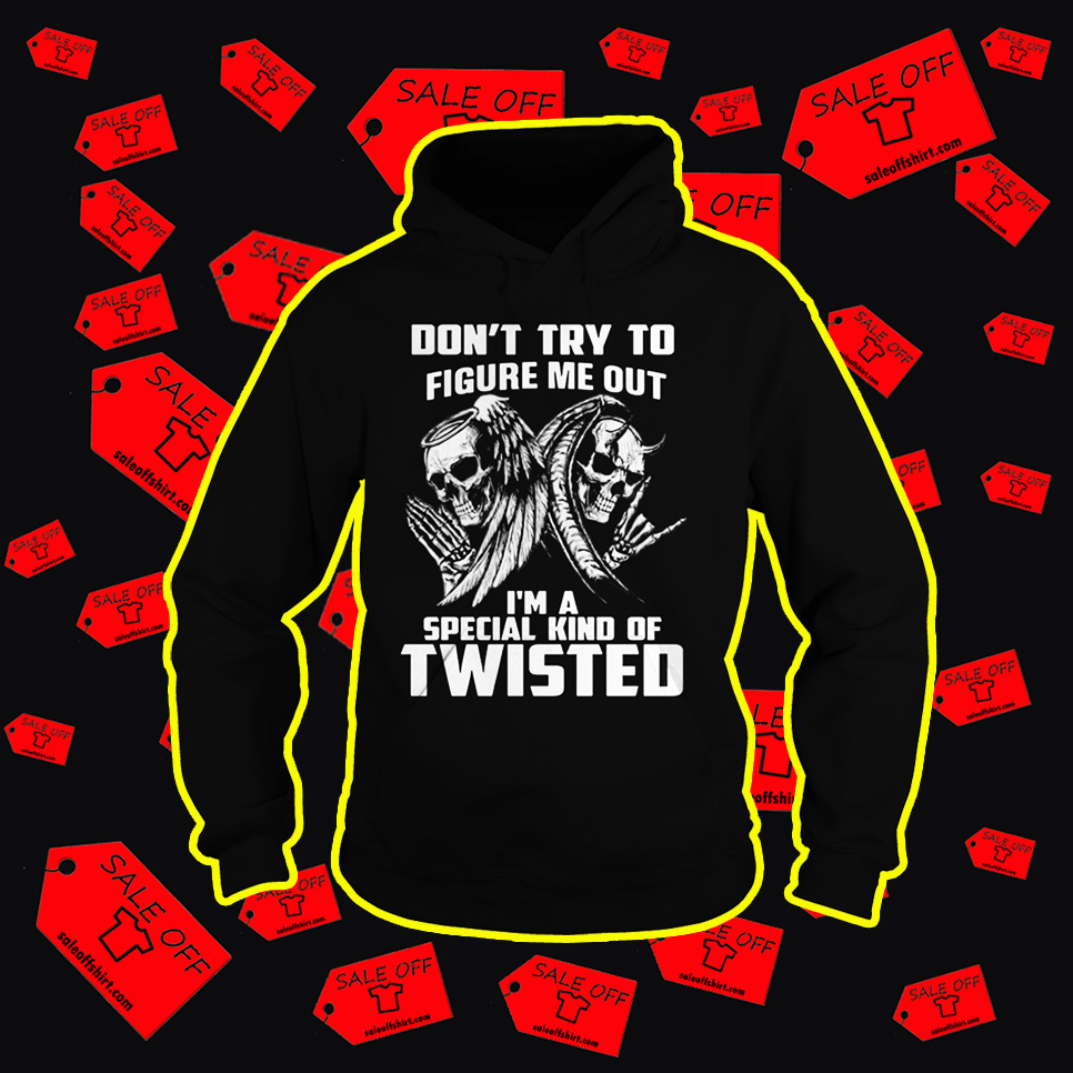 Angel Evil Skull Don't Try To Figure Me Out I'm A Special Kind Of Twisted hoodie