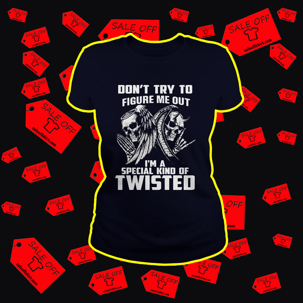 Angel Evil Skull Don't Try To Figure Me Out I'm A Special Kind Of Twisted lady shirt