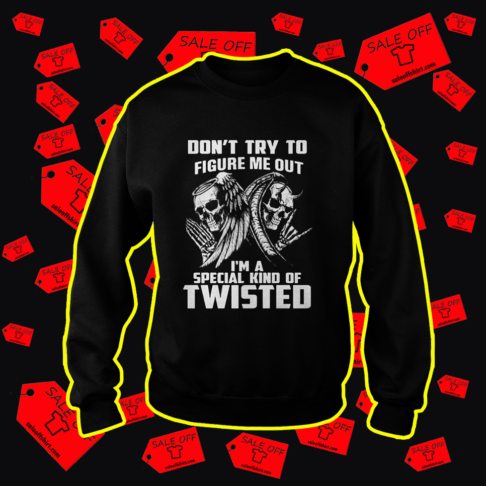 Angel Evil Skull Don't Try To Figure Me Out I'm A Special Kind Of Twisted sweatshirt