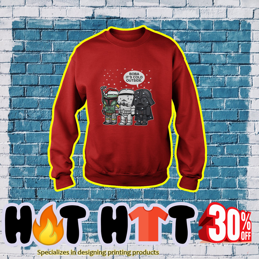 Boba Fett Darth Vader and Stormtrooper Boba It's Cold Outside Star Wars Christmas sweatshirt