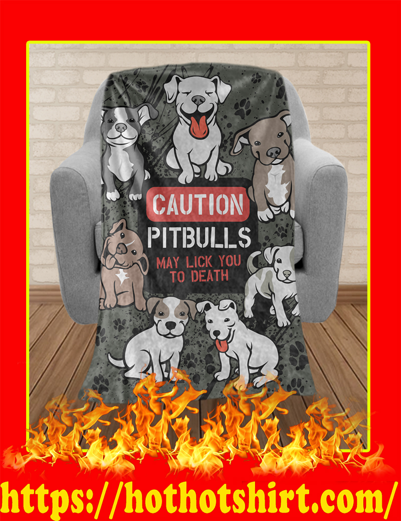 Caution Pitbulls May Lick You To Death Blanket-Large