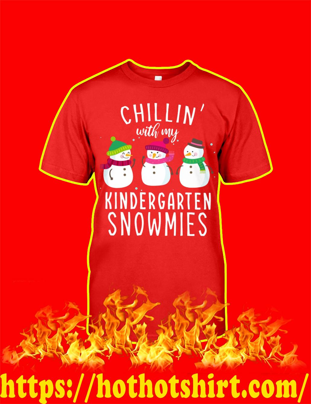 Chillin' With My Kindergarten Snowmies shirt