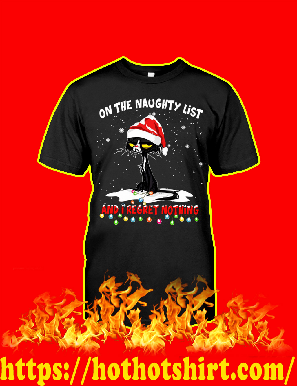 Christmas Cat On The Naughty List And I Regret Nothing shirt