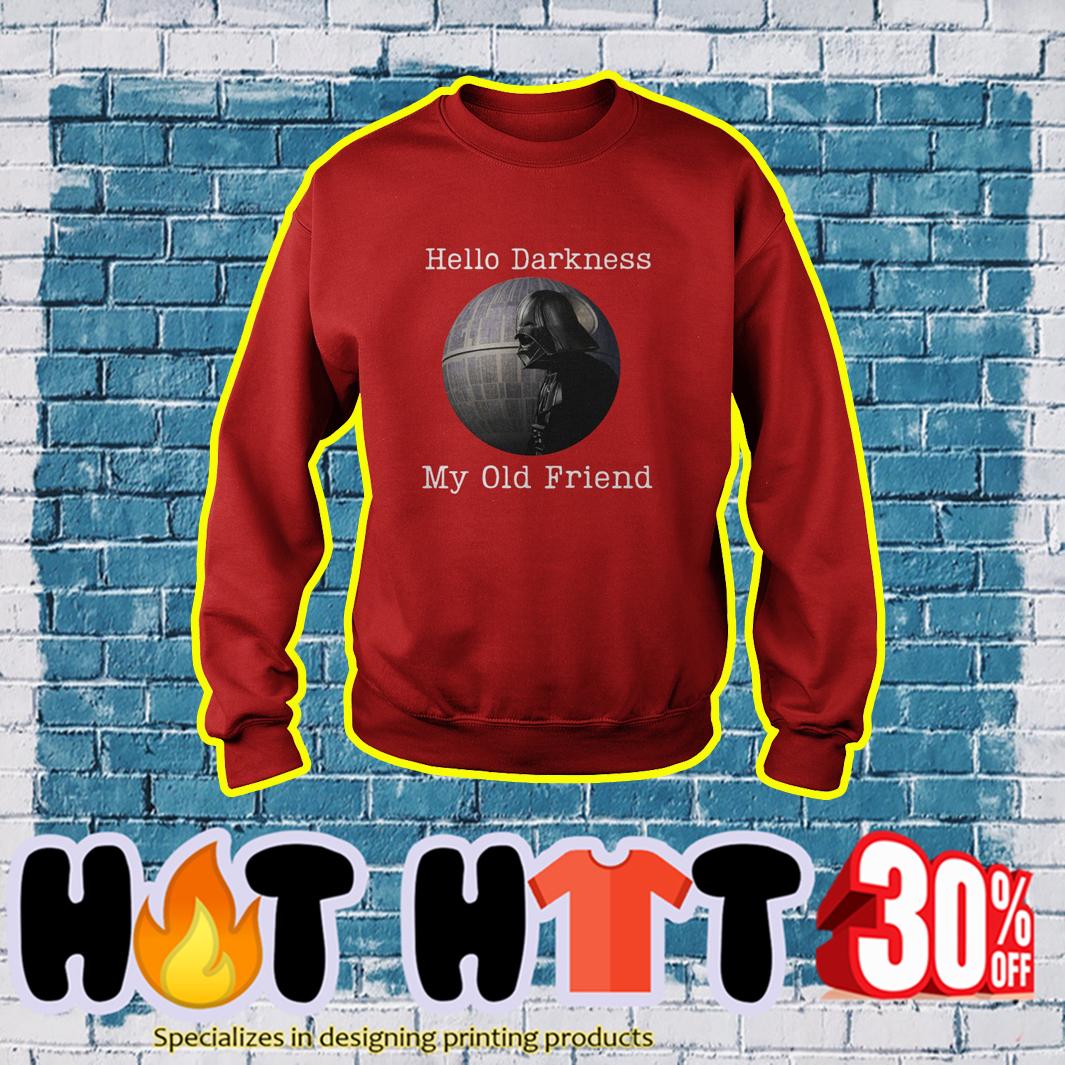 Darth Vader Hello Darkness My Old Friend sweatshirt