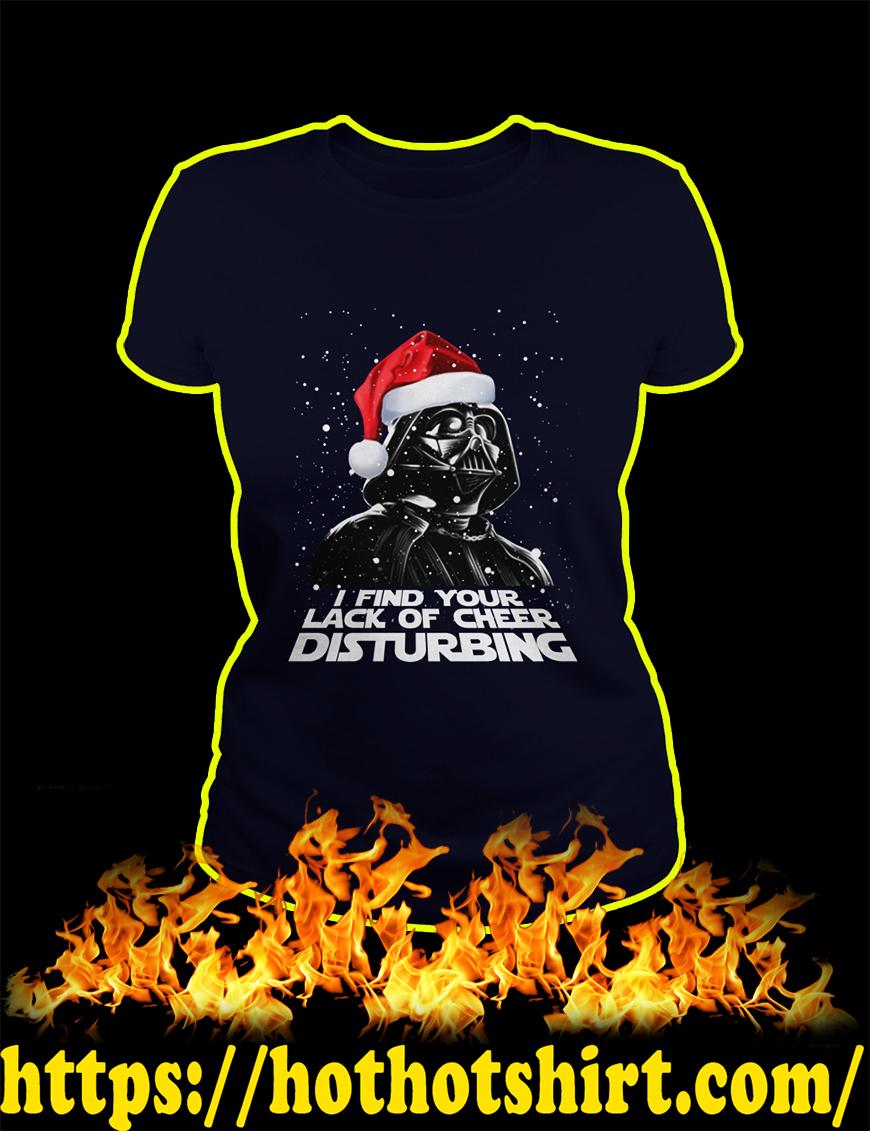 Darth Vader Santa I Find Your Lack Of Cheer Disturbing Christmas lady shirt