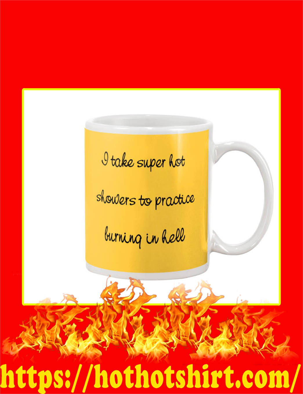 I Take Super Hot Showers To Practice Burning In Hell Mug- gold