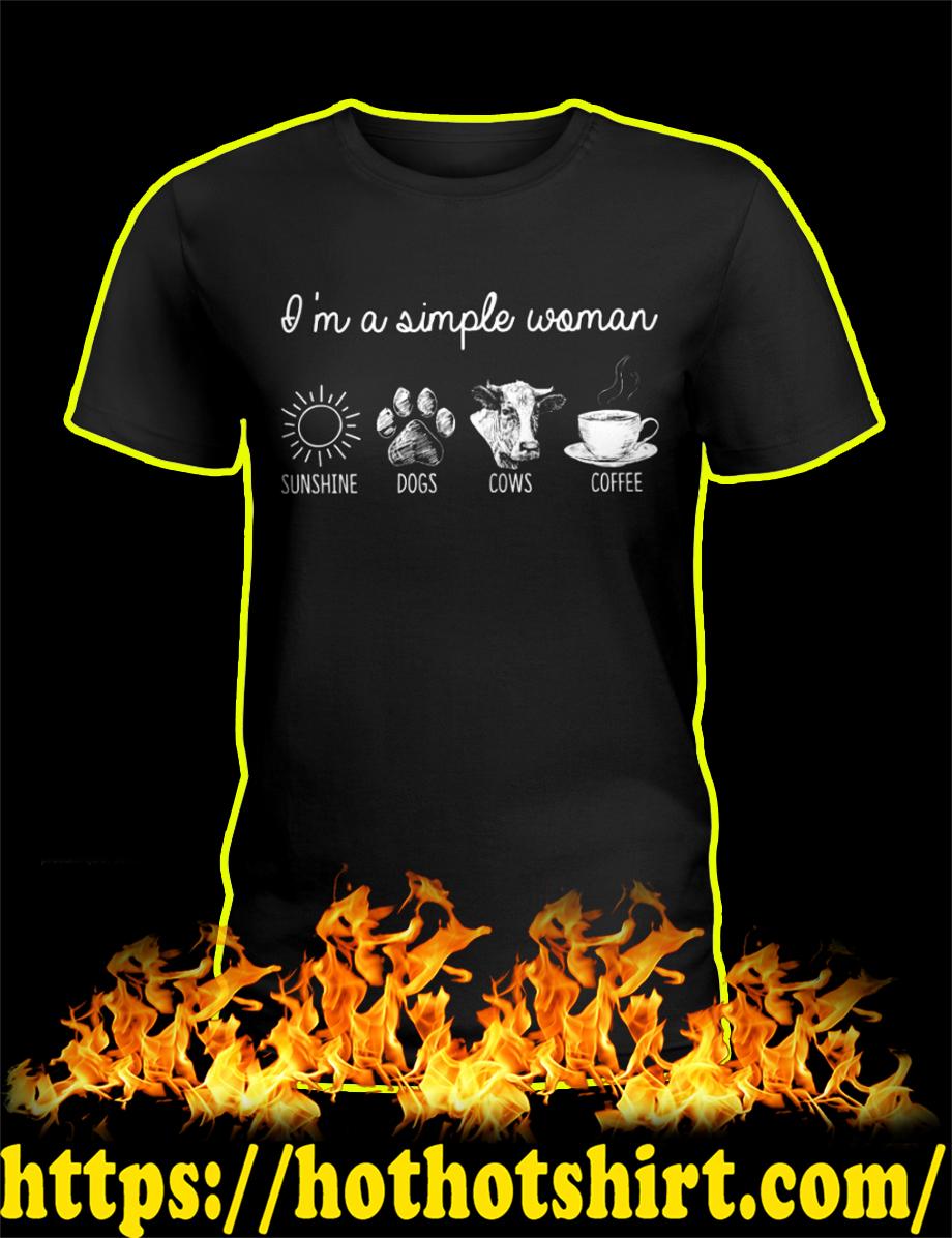 I'm A Simple Woman Sunshine Dogs Cows Coffee shirt