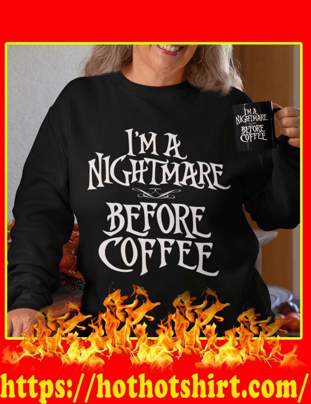 I'm a Nightmare Before Coffee shirt and mug