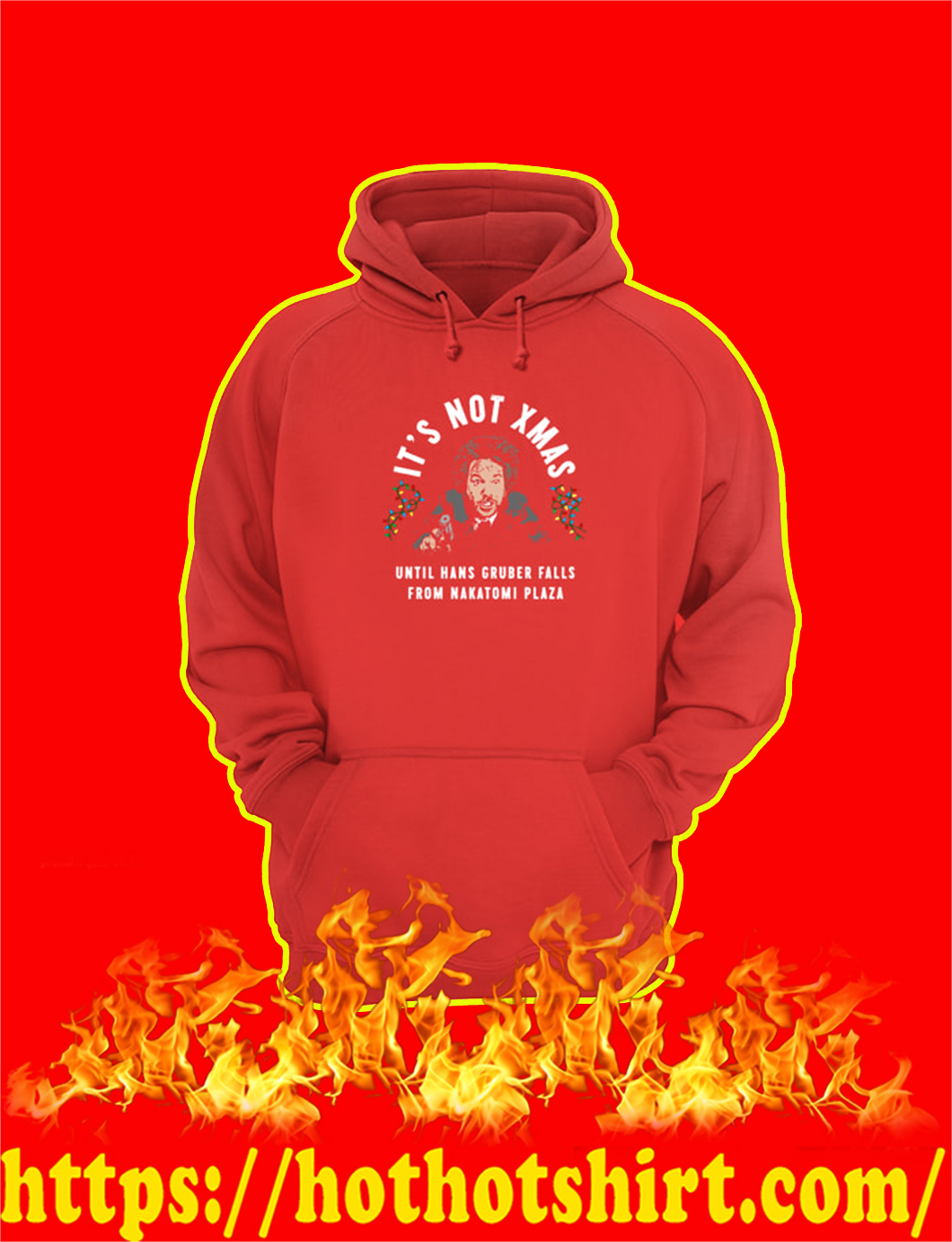 It's Not Xmas Until Hans Gruber Falls From Nakatomi Plaza hoodie