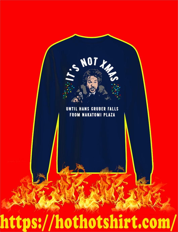 It's Not Xmas Until Hans Gruber Falls From Nakatomi Plaza sweatshirt
