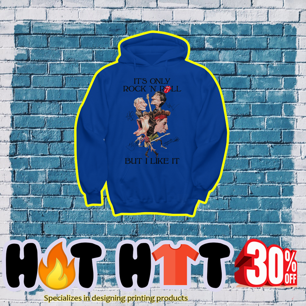 It's Only Rock N Roll But I Like It Rolling Stones Signature hoodie