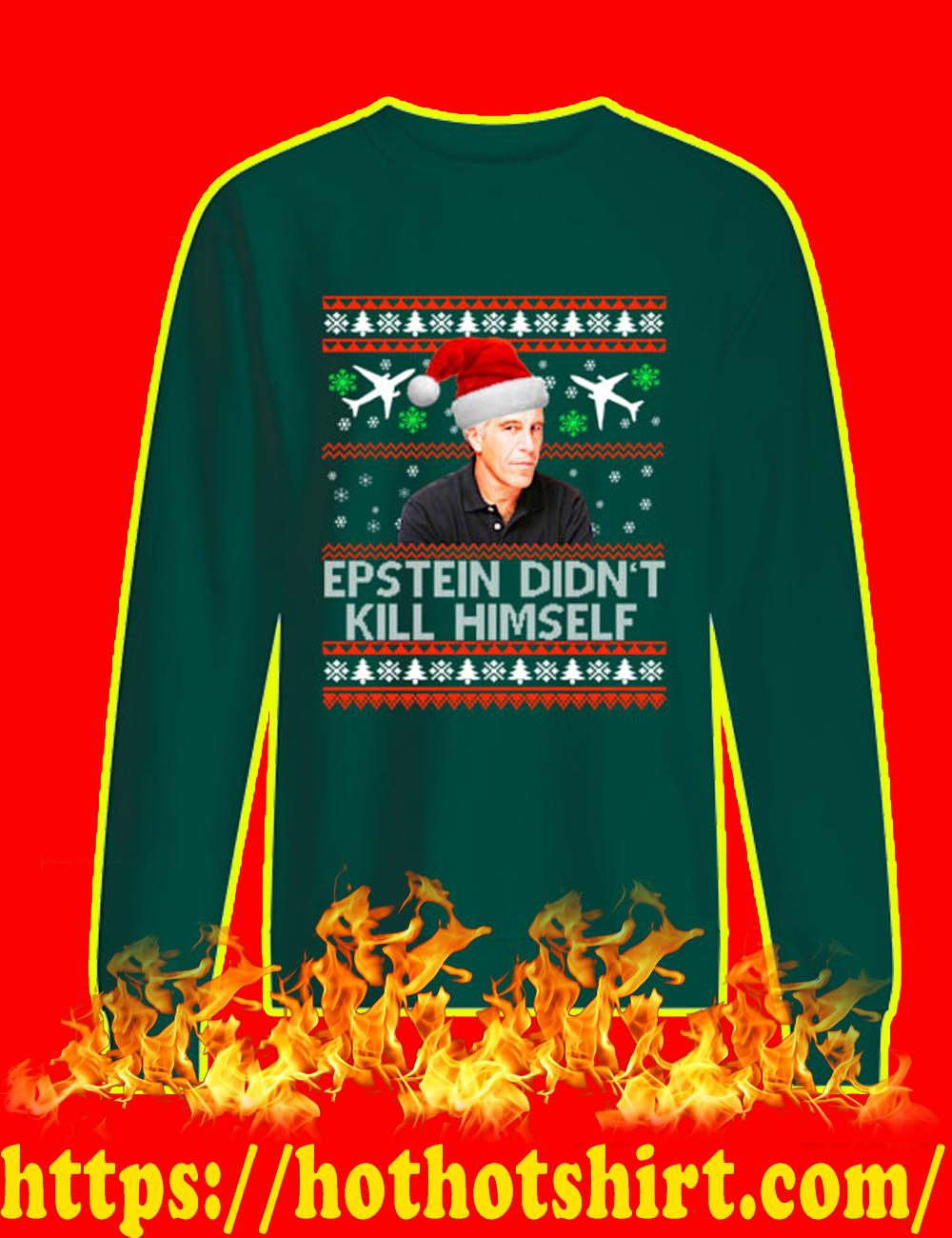 Jeffrey Epstein Didn't Kill Himself Christmas Sweater-green