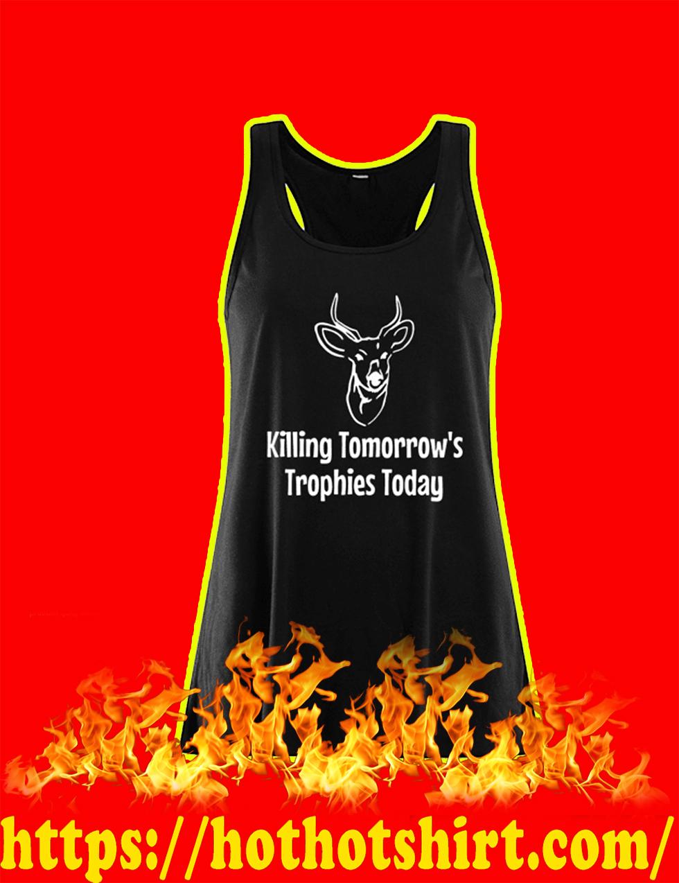 Killing Tomorrow's Trophies Today flowy tank