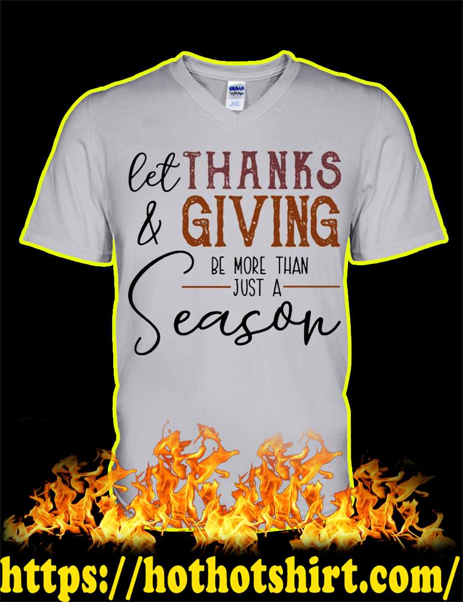 Let Thanks & Giving Be More Than Just A Season v-neck