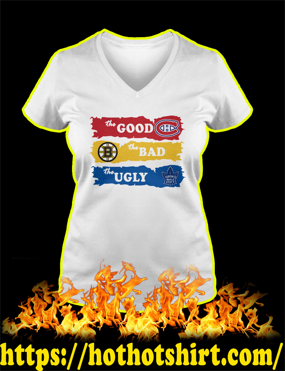 Montreal Canadiens The Good Boston Bruins The Bad Toronto Maple Leafs The Ugly v-neck