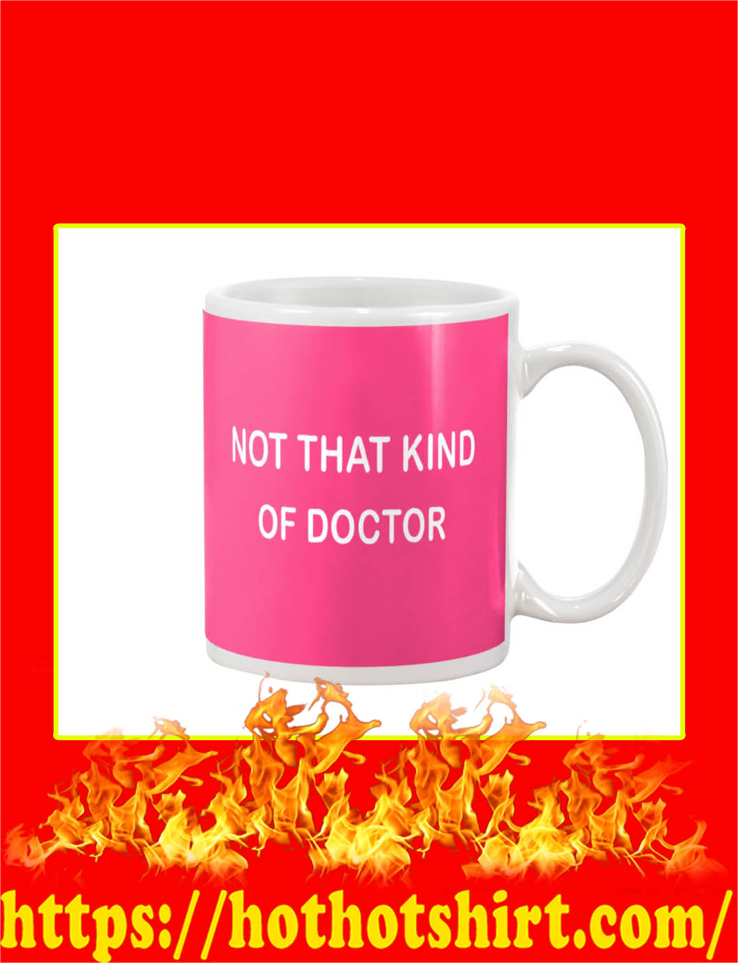 Not That Kind Of Doctor Mug- cyber pink