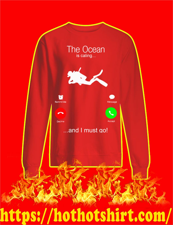 The Ocean Is Calling And I Must Go sweatshirt