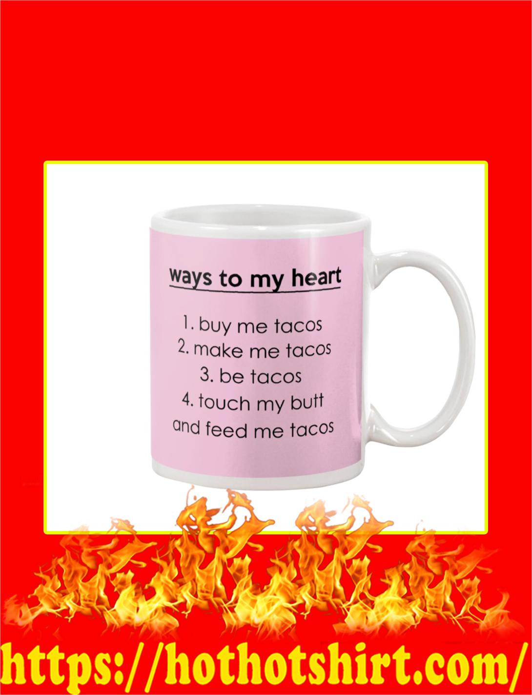 Ways To My Heart Buy Me Tacos Mug- classic pink
