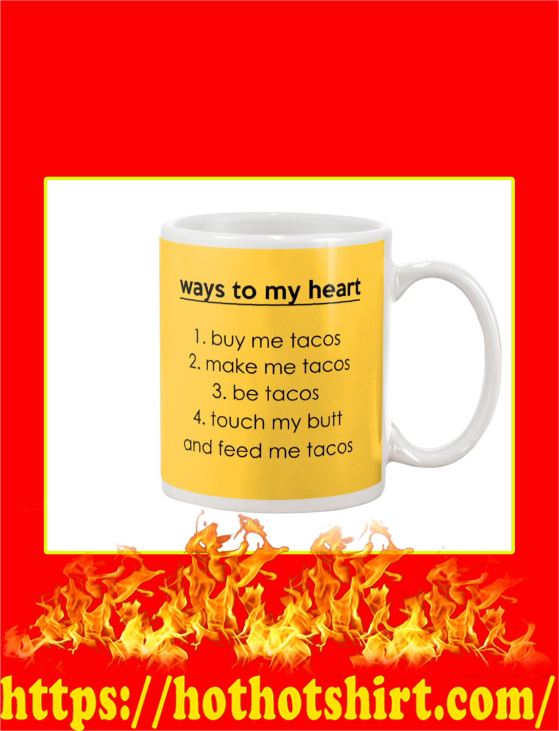 Ways To My Heart Buy Me Tacos Mug- gold