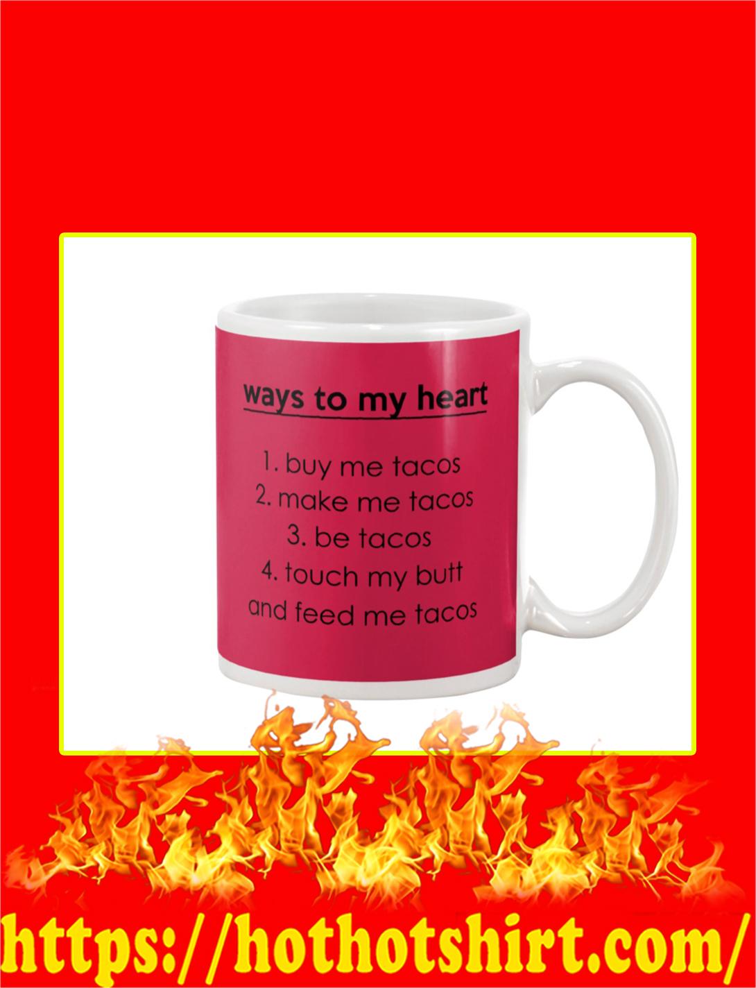 Ways To My Heart Buy Me Tacos Mug- true red