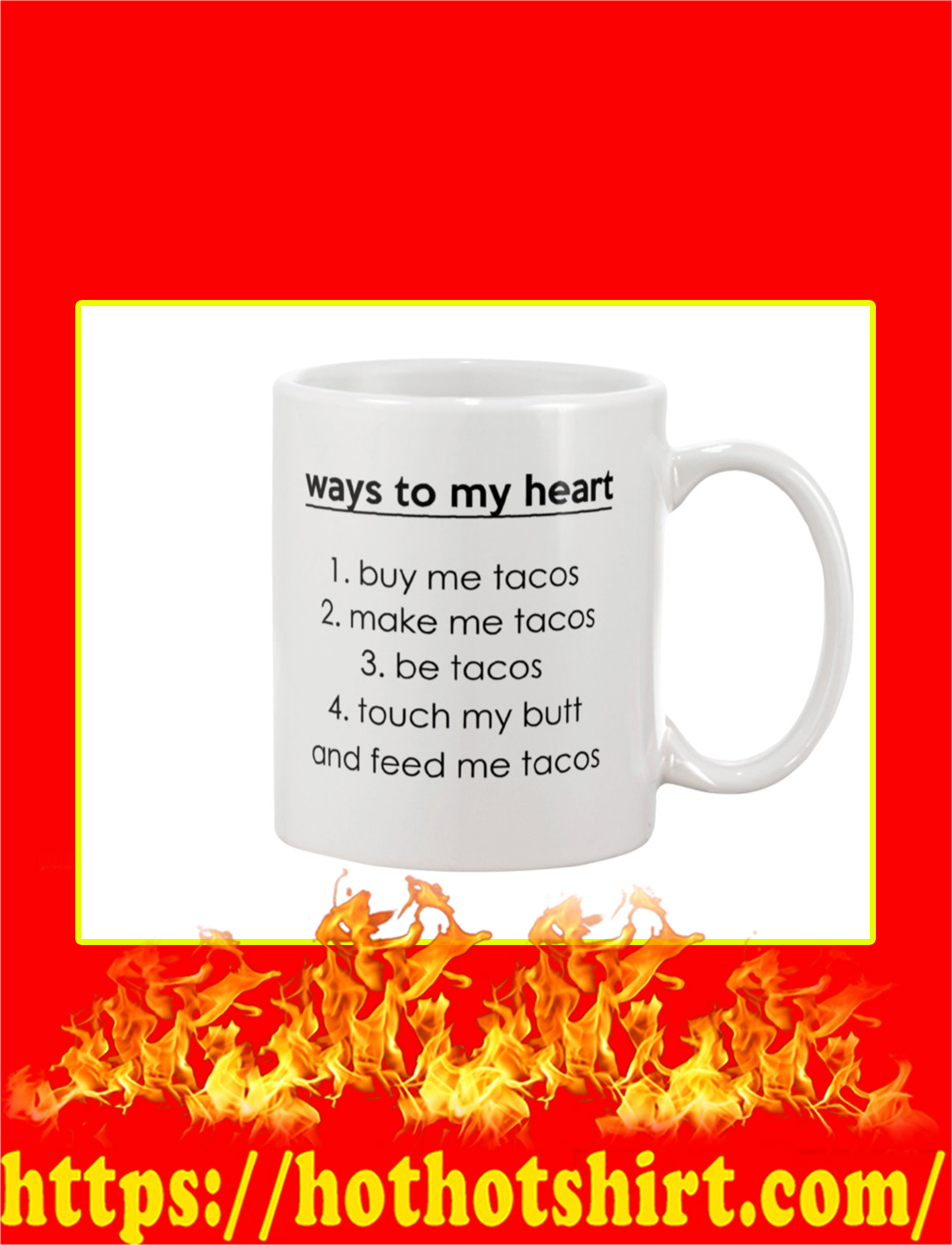 Ways To My Heart Buy Me Tacos Mug