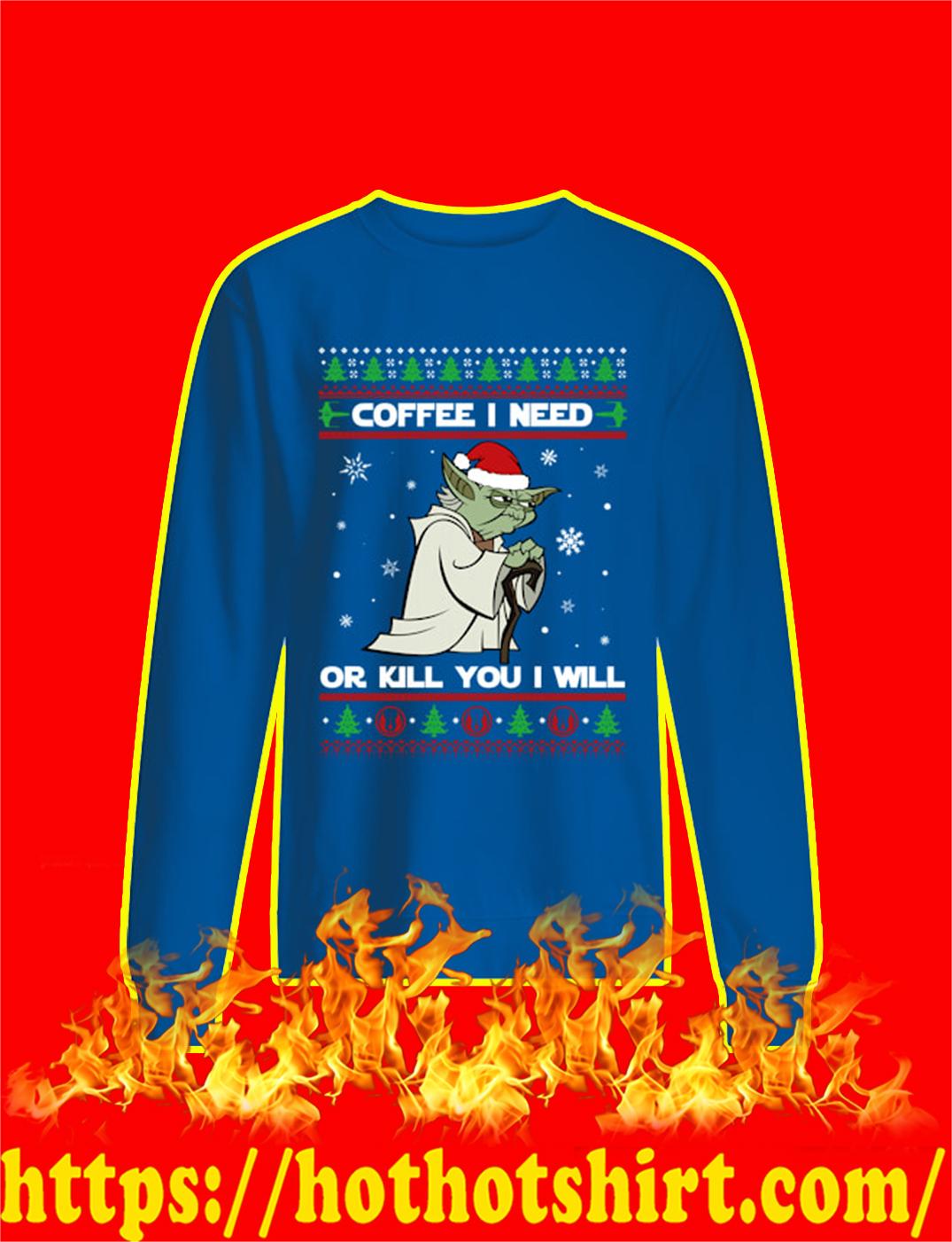 Yoda Coffee I Need Or Kill You I Will Star Wars Ugly Christmas Sweater- blue