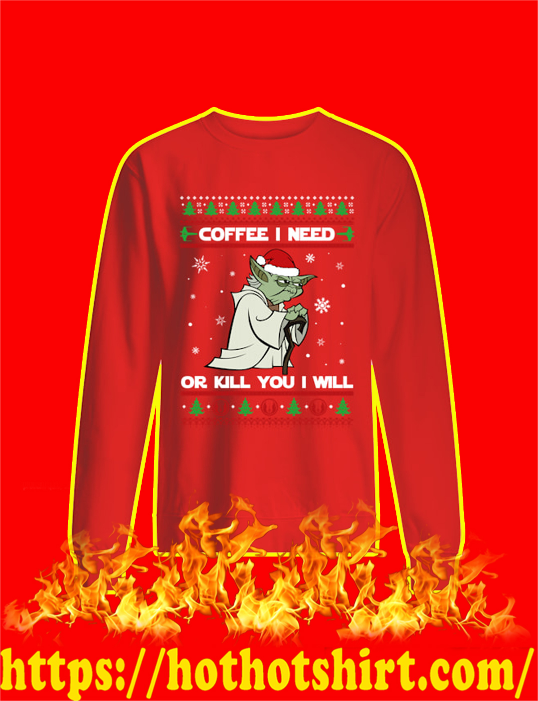 Yoda Coffee I Need Or Kill You I Will Star Wars Ugly Christmas Sweater- red