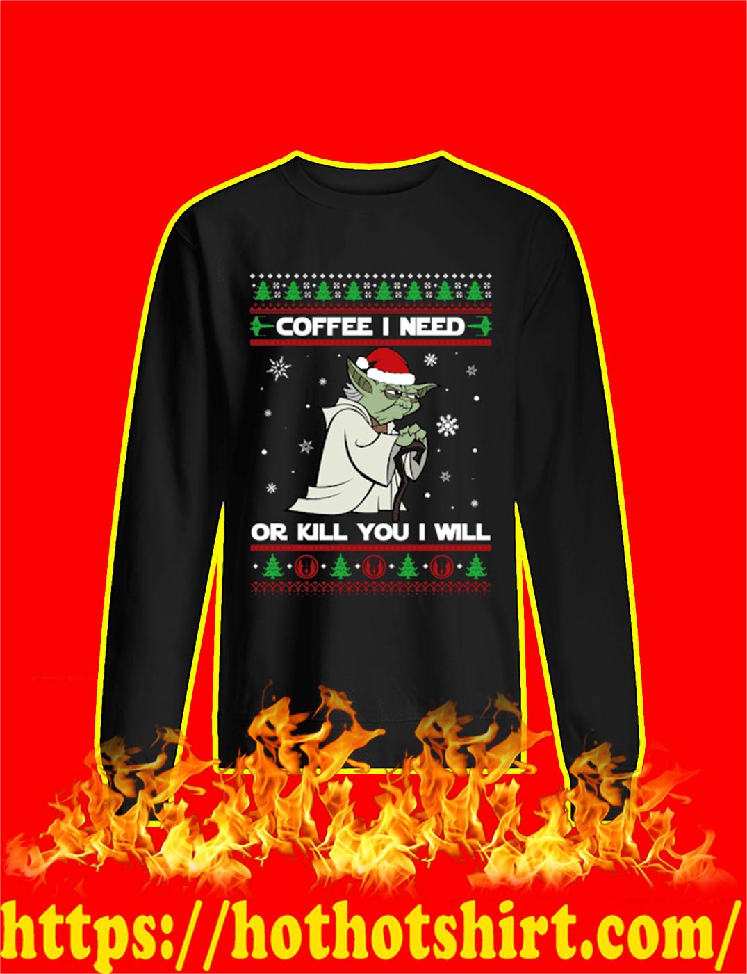 Yoda Coffee I Need Or Kill You I Will Star Wars Ugly Christmas Sweater