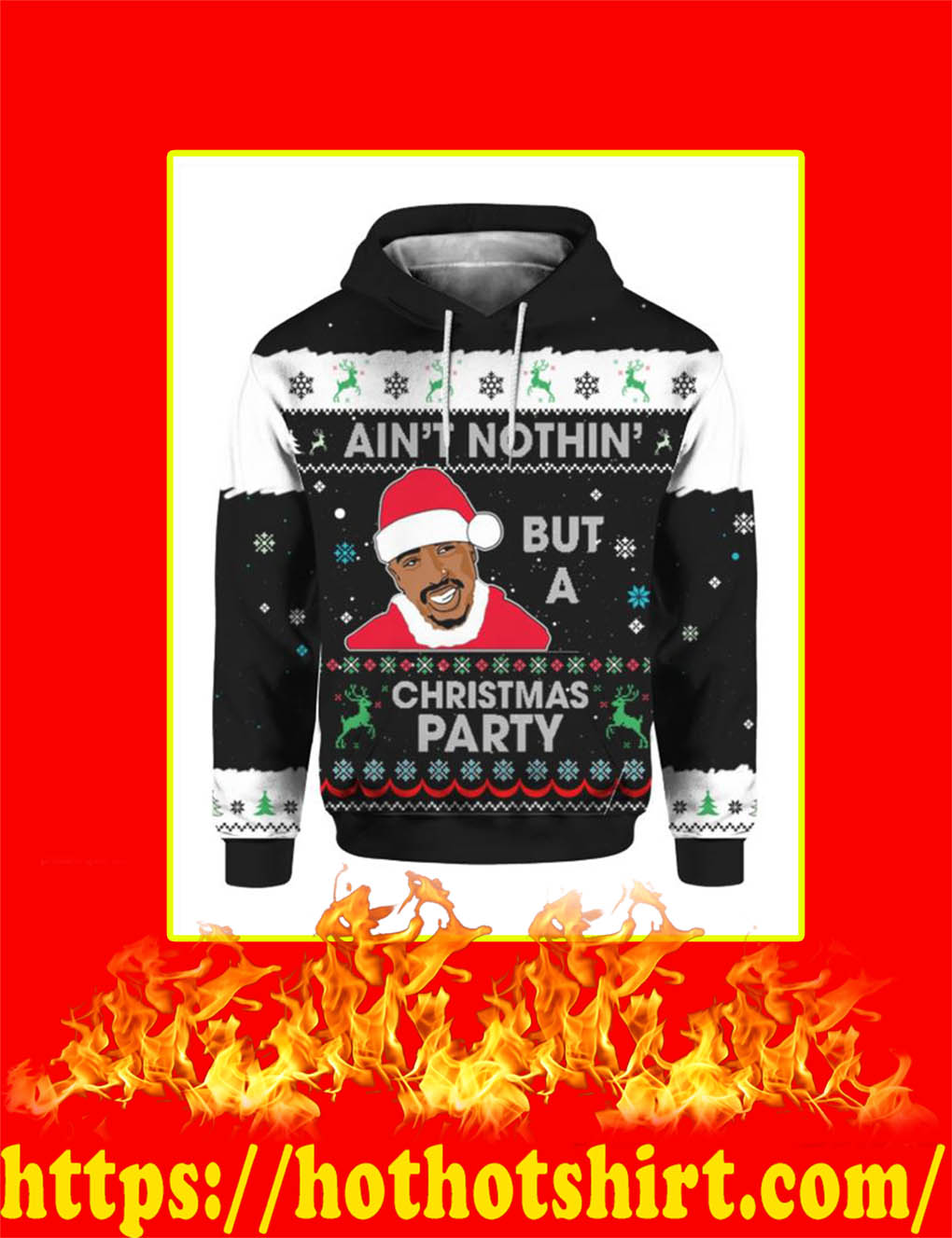 Ain't Nothin' But A Christmas Party 2Pac Hoodie