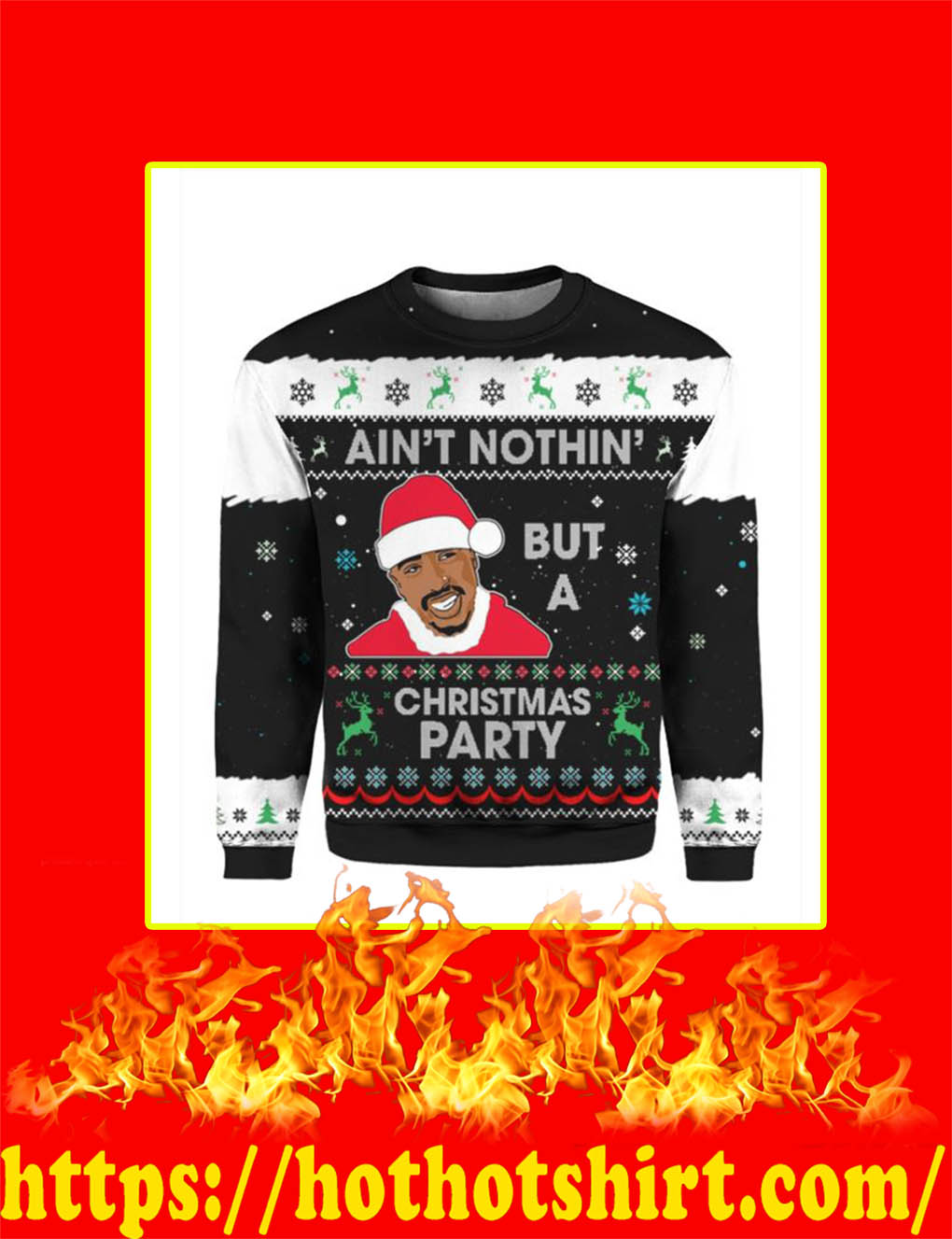 Ain't Nothin' But A Christmas Party 2Pac Sweater - Black