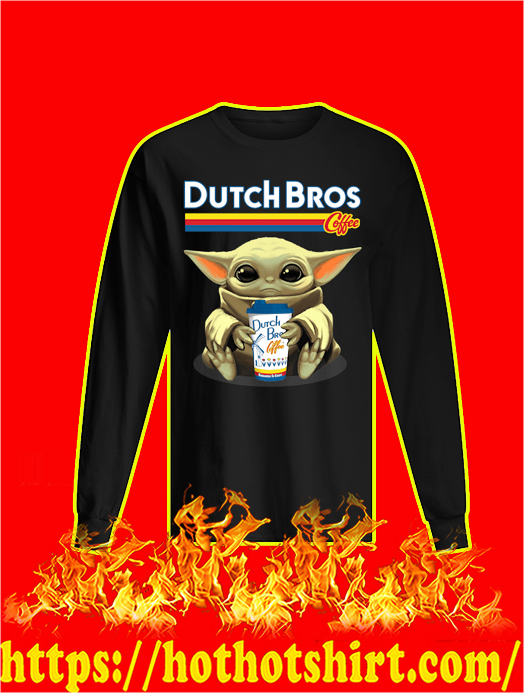Baby Yoda Dutch Bros Coffee longsleeve tee