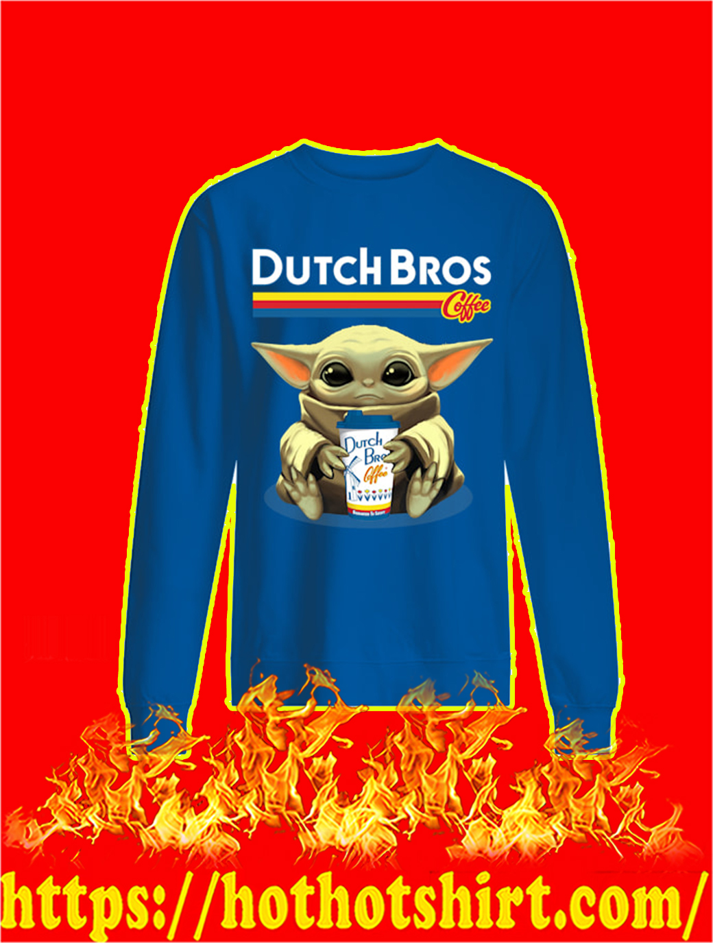 Baby Yoda Dutch Bros Coffee sweatshirt