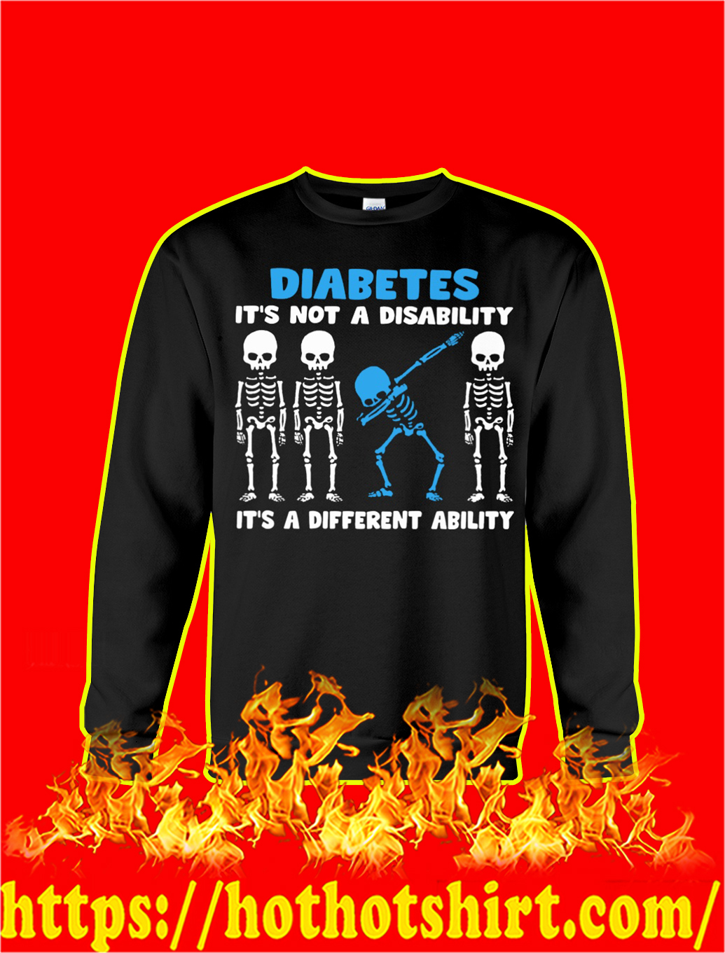 Dabbing Skeleton Diabetes It's Not A Disability It's A Different Ability sweatshirt