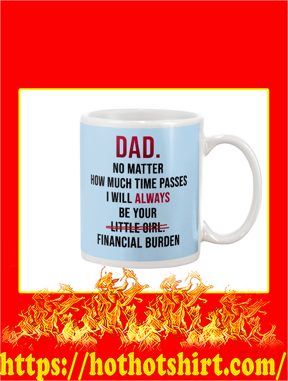 Dad No Matter How Much Time Passes Mug- light blue