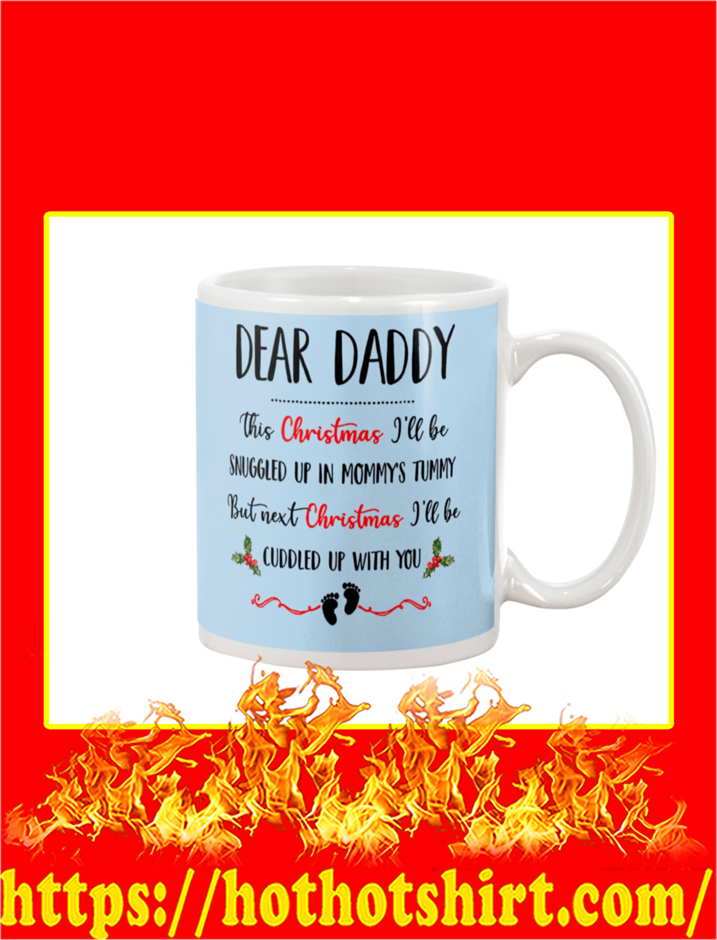 Dear Daddy This Christmas I'll Be Snuggled Up In Mommy's Tummy Mug- light blue