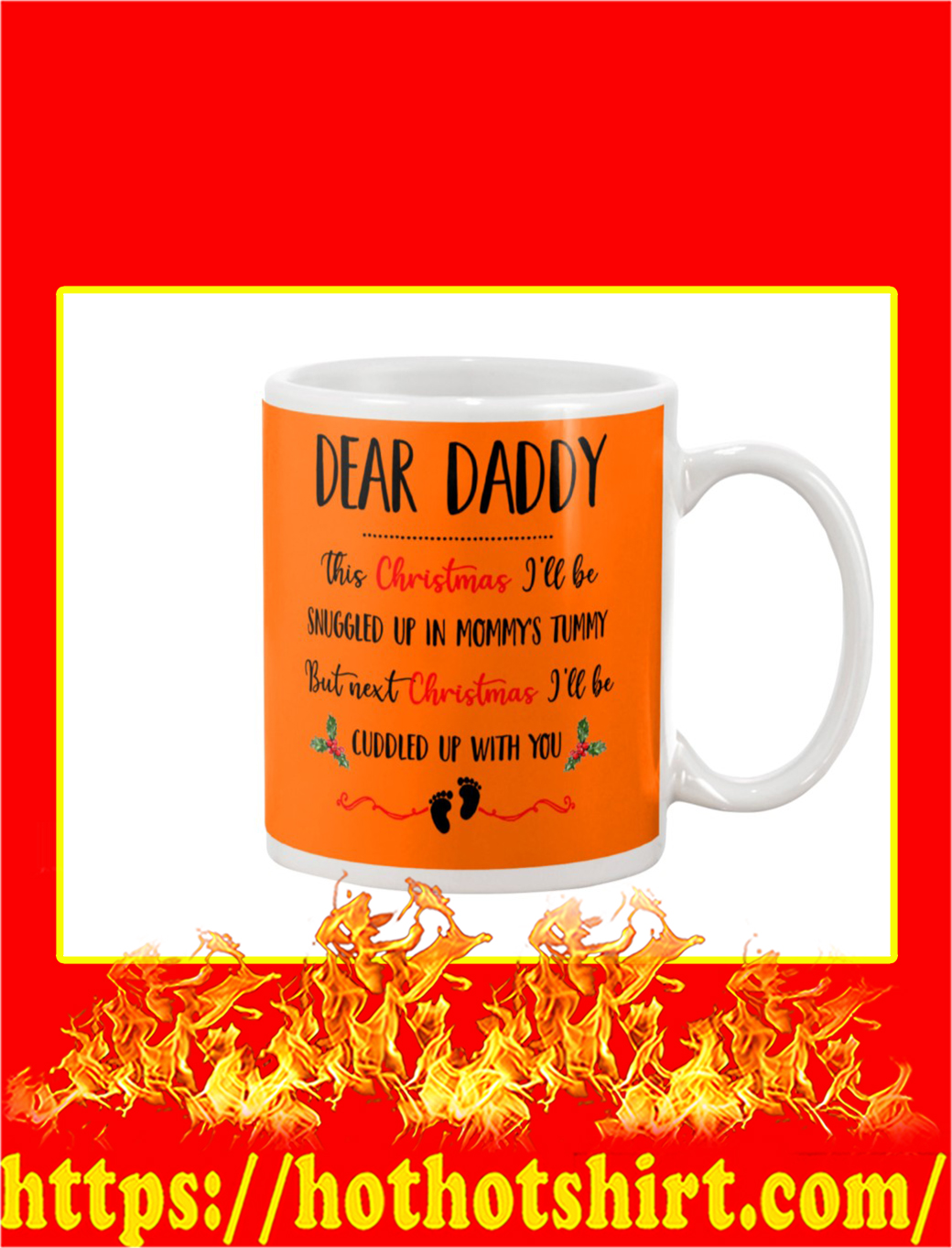 Dear Daddy This Christmas I'll Be Snuggled Up In Mommy's Tummy Mug- orange