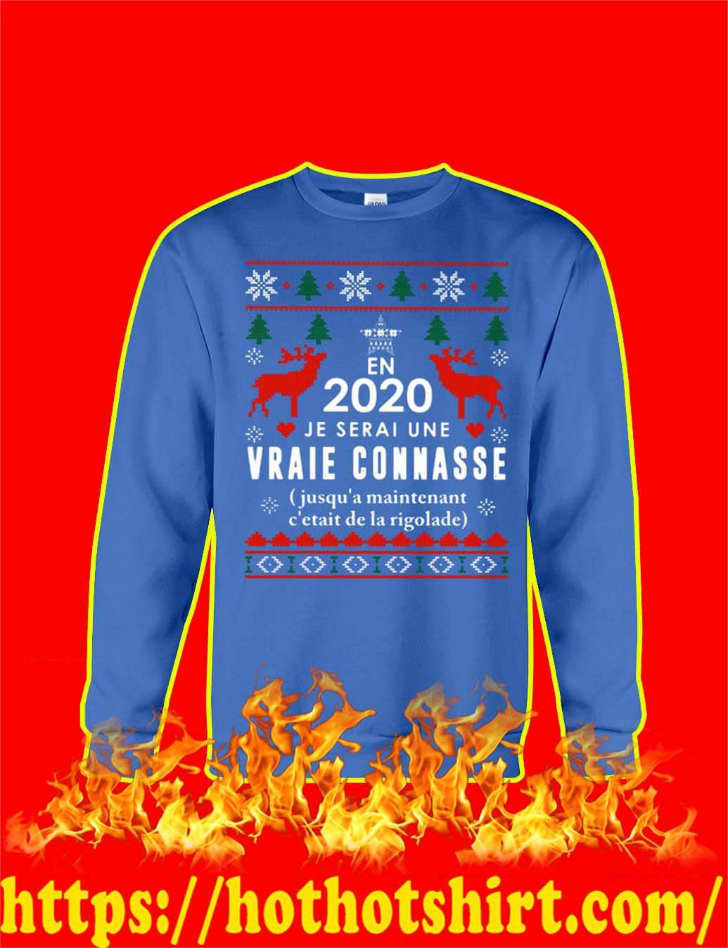 En 2020 Je Serai Une Vraie Connasse Jusqu'a Maintenant C'etait De La Rigolade Pull De Noel- bleue