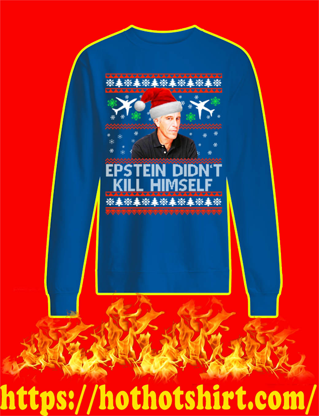 Epstein Didn't Kill Himself Christmas Sweater- blue