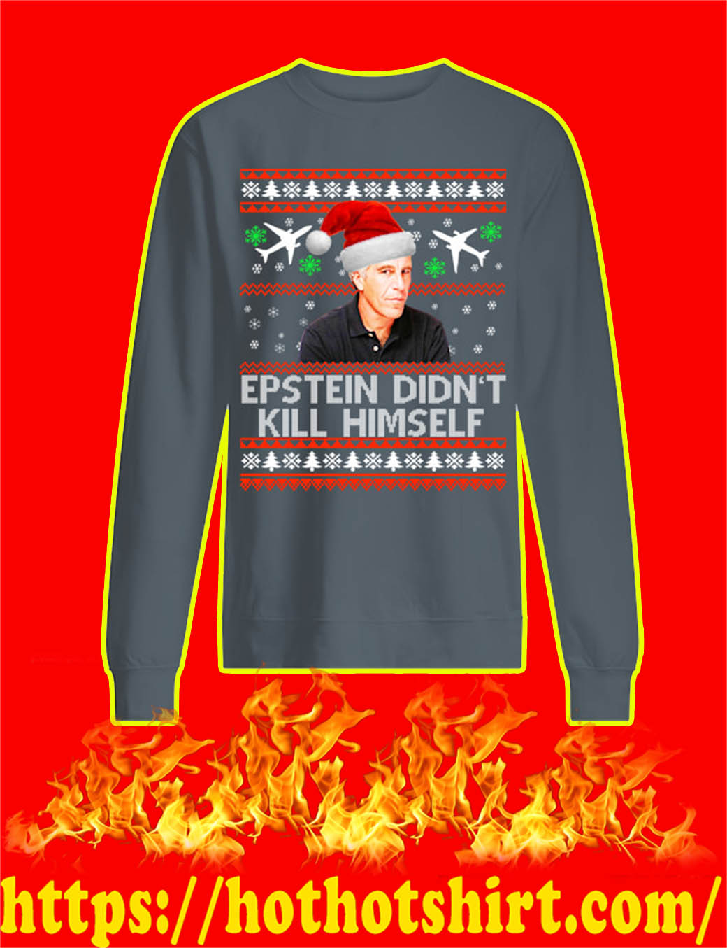 Epstein Didn't Kill Himself Christmas Sweater- grey